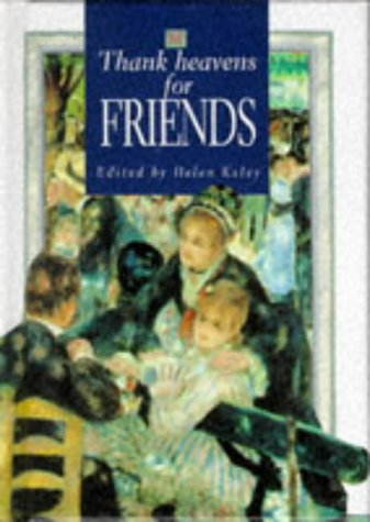 9781850159018: Thank Heavens for Friends: A Helen Exley Giftbook