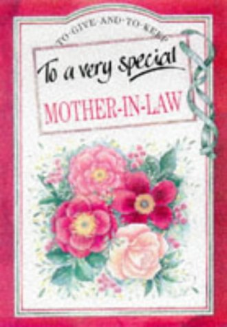 To a Very Special Mother-In-Law (To Give and to Keep) (9781850159339) by Exley, Helen; Clarke, Juliette; Brown, Pam