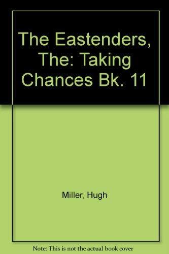 The Eastenders, The: Taking Chances Bk. 11: Miller, Hugh