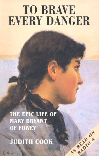 9781850221265: To Brave Every Danger: Epic Life of Mary Bryant of Fowey