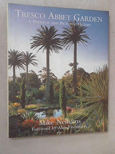 9781850221371: Tresco Abbey Garden: A Personal and Pictorial History