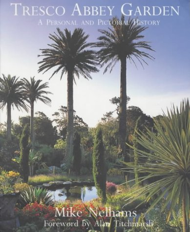 9781850221388: Tresco Abbey Garden: A Personal and Pictorial History