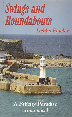 Swings and Roundabouts (Paperback): Debby Fowler