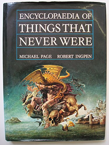 Encyclopaedia of things that never were: Page, Michael / Ingpen, Robert