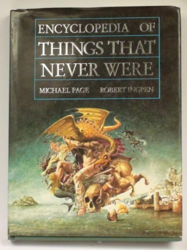 Encyclopedia of things that never were. Creatures, places and people