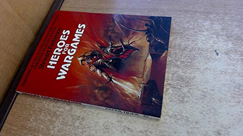 Heroes for Wargames: Painting and Collecting Miniature