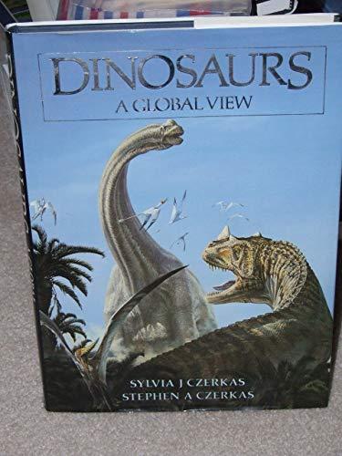 Dinosaurs : A Global View: Stephen Czerkas Sylvia; Czerkas