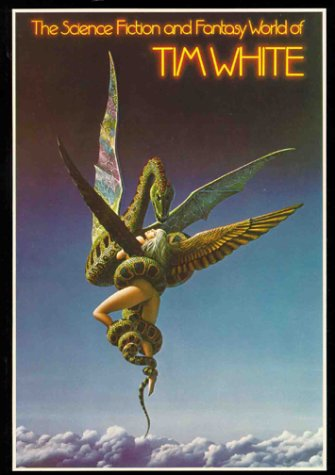 The Science Fiction and Fantasy World of Tim White.