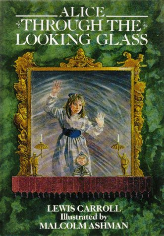 Alice Through the Looking Glass and What: Lewis Carroll