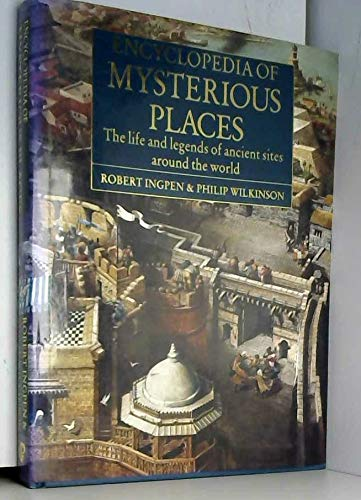 9781850280903: Encyclopedia of Mysterious Places: The Life and Legends of Ancient Sites Around the World