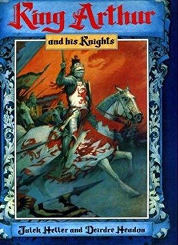 King Arthur and His Knights: Headon, Deirdre, Heller,