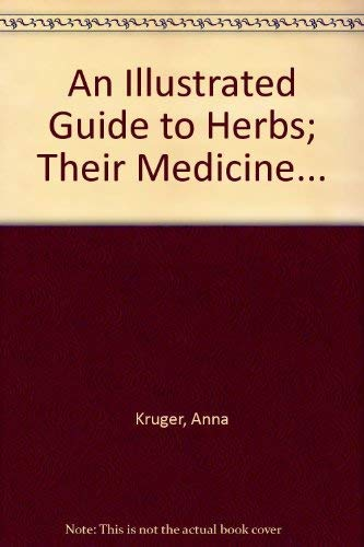 An Illustrated Guide to Herbs: Their Medicine and Magic