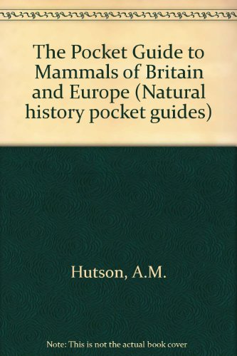 9781850282242: The Pocket Guide to Mammals of Britain and Europe (Natural history pocket guides)