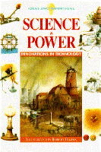 Science and Power (Ideas & Inventions) (1850282811) by Wilkinson, Philip; Pollard, Michael
