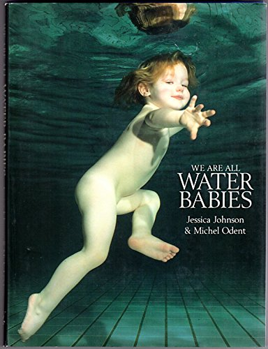 We are All Water Babies: Jessica Johnson & Michael Odent