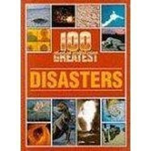 9781850283096: 100 Greatest Disasters