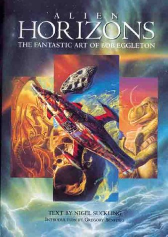 Alien Horizons The Fantastic Art of Bob Eggleton