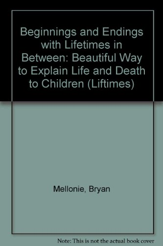 9781850283430: Beginnings and Endings with Lifetimes in Between: Beautiful Way to Explain Life and Death to Children
