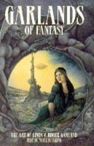 Garlands of Fantasy: The Art of Linda and Roger Garland: Garland, Roger, Garland, Linda