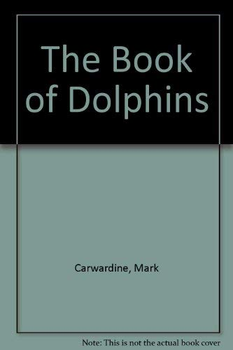 9781850284062: The Book of Dolphins