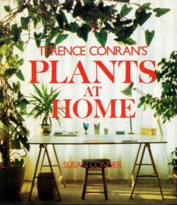 Terence Conran's Plants at Home: Conder, Susan