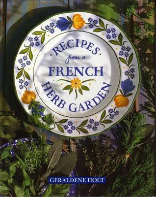 Recipes from a French Herb Garden .