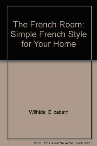 9781850291770: The French Room: simple French style for your home