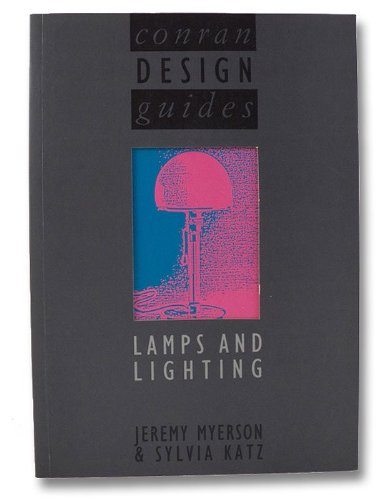 Lamps and Lighting (1850292647) by Jeremy Myerson; Sylvia Katz
