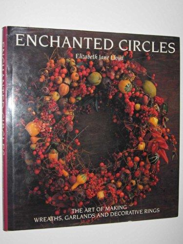 9781850292715: Enchanted Circles: Art of Making Wreaths, Garlands and Decorative Rings