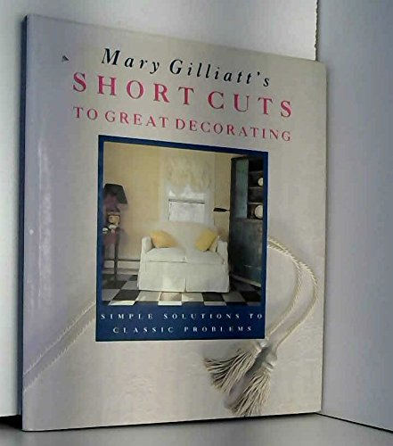 9781850292746: Mary Gilliatt's Short Cuts to Great Decorating (English and Spanish Edition)