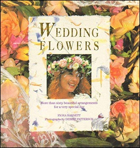 Wedding Flowers: More Than Sixty Beautiful Arrangements: Trewby, Mary and
