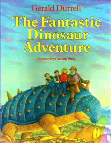 The Fantastic Dinosaur Adventure: Durrell, Gerald