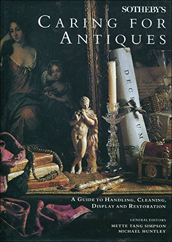 9781850293378: Sotheby's Caring for Antiques: A Guide to Handling, Cleaning, Display and Restoration