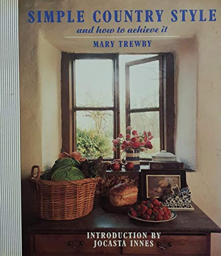 9781850294245: Simple Country Style and How to Achieve it