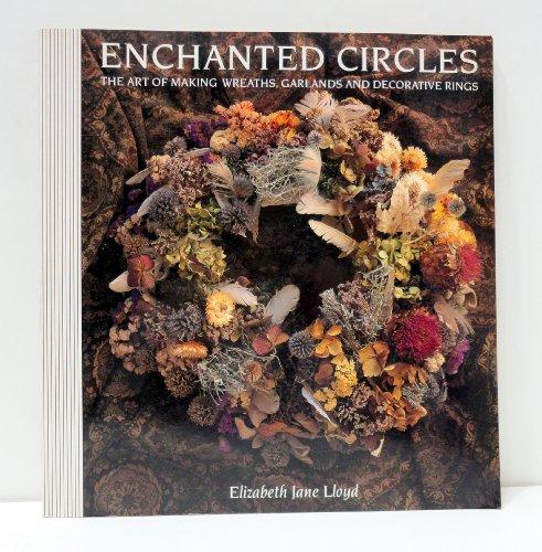 9781850294740: Enchanted Circles: Art of Making Wreaths, Garlands and Decorative Rings