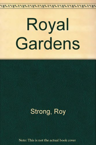 Royal Gardens (1850294852) by Strong, Roy
