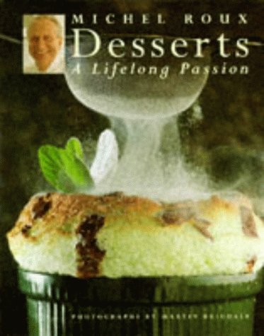 9781850295532: Michel Roux's Desserts: A Lifelong Passion
