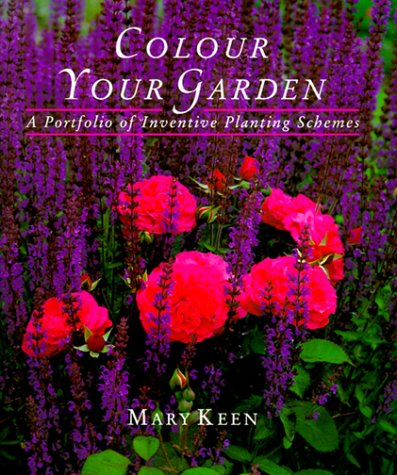 9781850295860: Colour Your Garden: A Portfolio of Inventive Planting Schemes