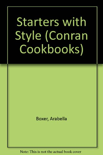 Starters with Style (A Collection of Recipes) (1850296375) by Boxer, Arabella