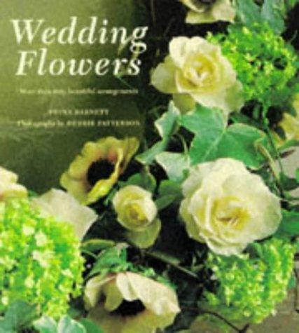 Wedding Flowers: More Than Sixty Beautiful Arrangements: Barnett, Fiona