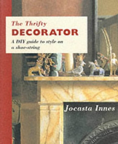 The Thrifty Decorator: A DIY Guide to: Innes, Jocasta