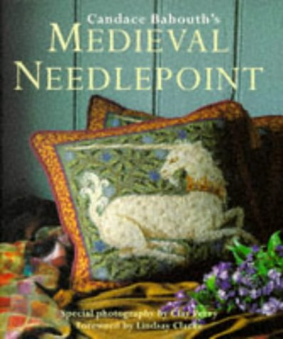Medieval Needlepoint (9781850298991) by Bahouth, Candace; Perry, Clay