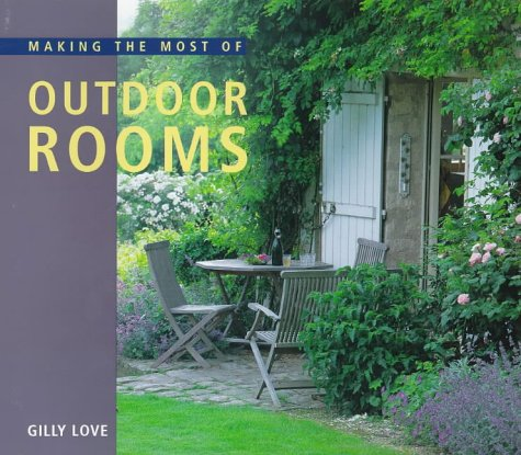 Making the Most of Outdoor Spaces: Love, Gilly