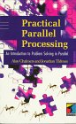 9781850321354: Practical Parallel Processing: An Introduction to Problem Solving in Parallel
