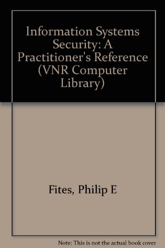 9781850328285: Information Systems Security: A Practitioner's Reference (VNR Computer Library)