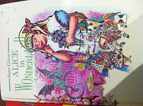 Alice in Wonderland and Alice Through the: Lewis CARROLL
