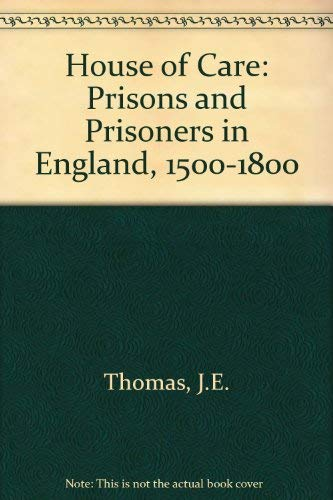 9781850410218: House of Care Prisons and Prisoners in England, 1500-1800