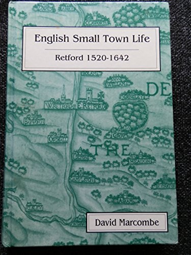English Small Town Life: Retford, 1520-1642 (Studies: Marcombe, David