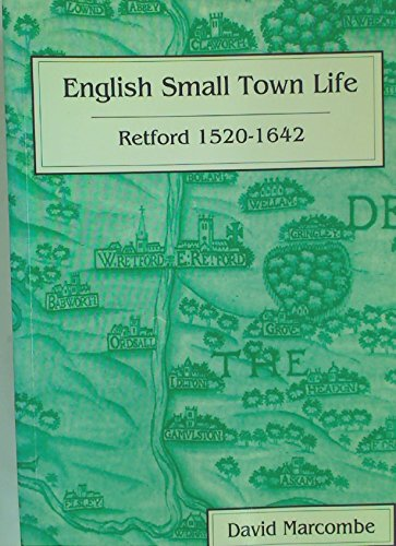 English Small Town Life: Retford 1520-1642 (Studies: Marcombe, David and