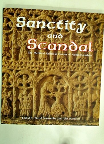 Sanctity and Scandal The Medieval Religious Houses: Marcombe David &